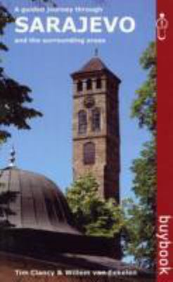 Sarajevo and the Surrounding Areas: A Guided Journey Through....... 9789958630606