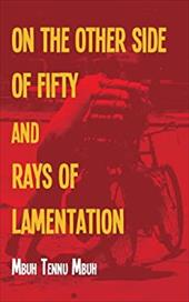 The Other Side of Fifty and Rays of Lamentation 20772658