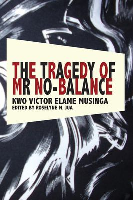 The Tragedy of Mr. No Balance 9789956558988