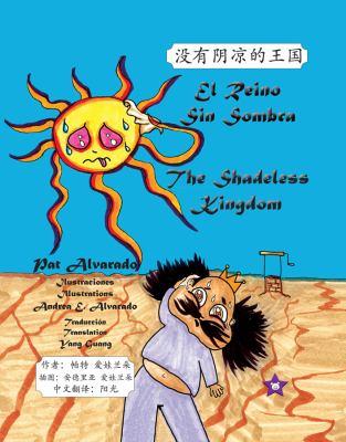 El Reino Sin Sombra * the Shadeless Kingdom 9789962629818
