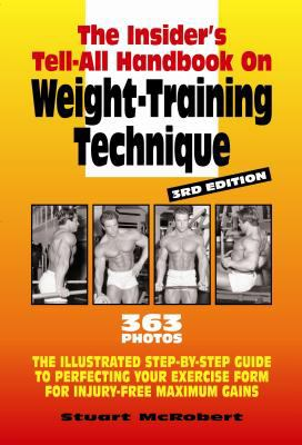 The Insider's Tell-All on Weight-Training Technique, Revised 3rd Ed 9789963916399