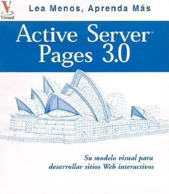 Active Server Pages 3.0: Su Plano Visual Para Desarrollar Itios Web Interactivos 9789968370233