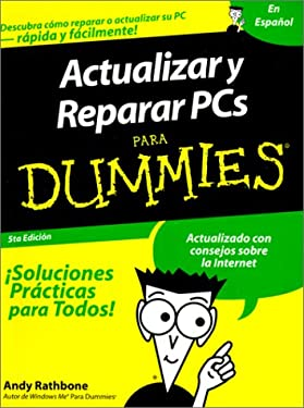 Actualizar y Reparar PCs Para Dummies = Upgrading and Fixing PCs for Dummies 9789968370134