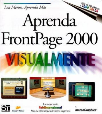 Aprenda FrontPage 2000 Visualmente = Teach Yourself FrontPage 2000 Visually 9789968370028