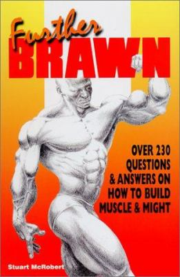 Further Brawn: Over 230 Questions & Answers on How to Build Muscle & Might 9789963616145