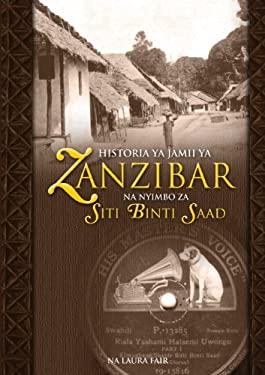 Historia YA Jamii YA Zanzibar Na Nyimbo Za Siti Binti Saad 9789966028396
