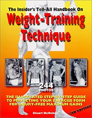 Insider's Tell-All Handbook on Weight-Training Technique: The Illustrated Step-By-Step Guide to Perfecting Your Exercise Form 9789963616091