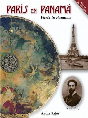 Paris in Panama / Paris En Panama: Robert Lewis and the History of His Restored Art Works in the National Theatre of Panam 9789962024255