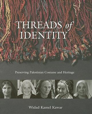Threads of Identity: Preserving Palestinian Costume and Heritage 9789963610419