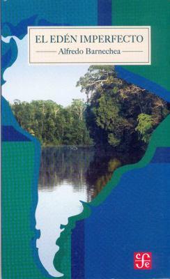 El Eden Imperfecto. Sudamerica a Principios de Milenio 9789972663499