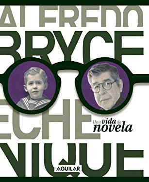 Alfredo Bryce Echenique: Una Vida de Novela 9789972848360
