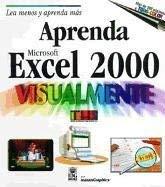 Aprenda Excel 2000 Visualmente = Teach Yourself Excel 2000 Visually 9789977540948