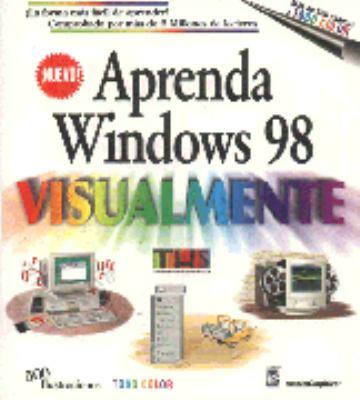 Aprenda Windows 98 Visualmente = Teach Yourself Windows 98 Visually