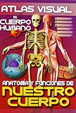 Atlas Visual: Anatomia y Funciones de Nuestro Cuerpo 9789974787148