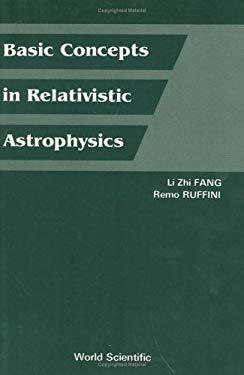 Basic Concepts in Relativistic Astrophysics 9789971950668