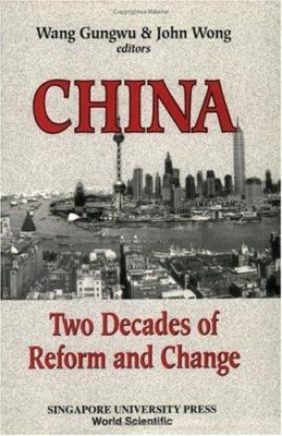 China, Two Decades of Reform and Change 9789971692308