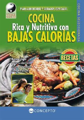 Cocina Rica y Nutritiva Con Bajas Calorias 9789974794467
