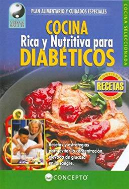 Cocina Rica y Nutritiva Para Diabeticos 9789974794450