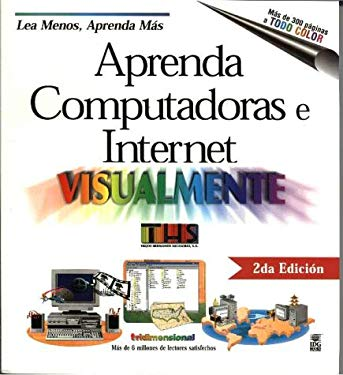 Computadoras y Internet Guia Visual = Teach Yourself Computers and Internet Visually 9789977540849