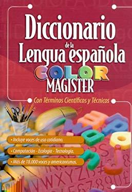 Diccionario de la Lengua Espanola Color Magister Con Terminos Cientificos y Tecnicos 9789974775909