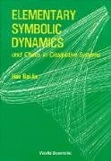 Elementary Symbolic Dynamics: And Chaos in Dissipative Systems 9789971506827