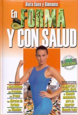 En Forma y Con Salud: Dieta Sana y Gimnasia 9789974795907