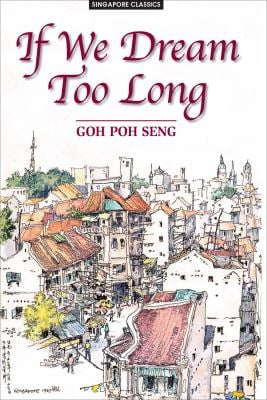 If We Dream Too Long (Singapore Classics)