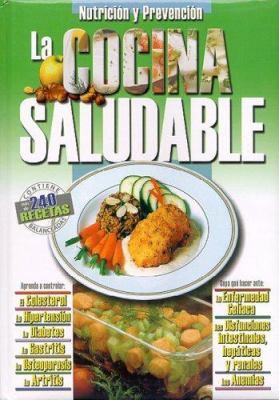 La Cocina Saludable: Para Estar Siempre Sanos 9789974776227