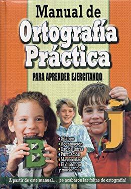 Manual de Ortografia Practica: Para Aprender Ejercitando 9789974773929