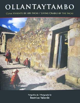 Ollantaytambo: Living Cradle of the Incas