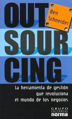 Outsourcing: La Herramienta de Gestion Que Revoluciona el Mundo de los Negocios 9789972895265