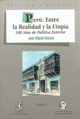 Per: Entre La Realidad y La Utop-A 180 Aos de La Pol-Tica Exterior, Tomo II 9789972952623