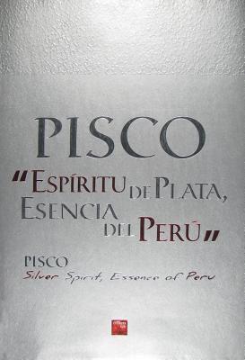 Pisco/Pisco: Espiritu de Plata, Escencia del Peru/Silver Spirit, Essence of Peru 9789972976568