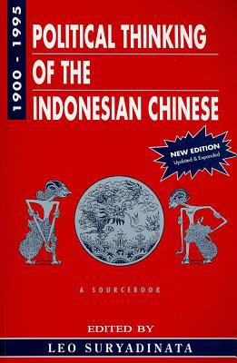 Political Thinking of the Indonesian Chinese 1900-1995: A Sourcebook