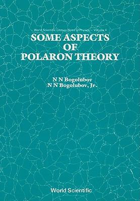 Some Aspects of Polaron Theory 9789971978990