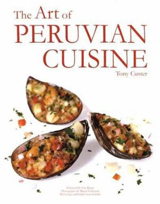 The Art of Peruvian Cuisine 9789972920301