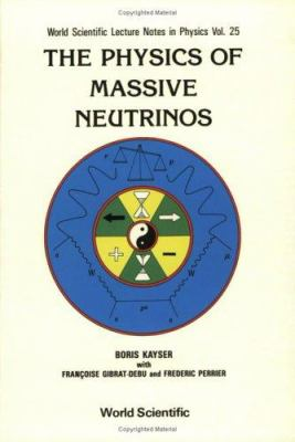 The Physics of Massive Neutrinos 9789971506629