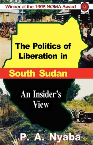 Politics of Liberation in South Sudan, T 9789970021024
