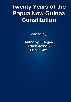 Twenty Years of the Papua New Guinea Constitution 9789980939531
