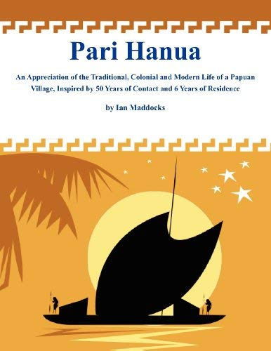 Pari Hanua: An Appreciation of the Traditional, Colonial and Modern Life of a Papuan Village, Inspired by 50 Years of Contact and 9789980945792