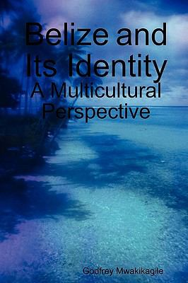 Belize and Its Identity: A Multicultural Perspective 9789987160204