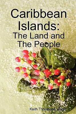 Caribbean Islands: The Land and the People 9789987160181