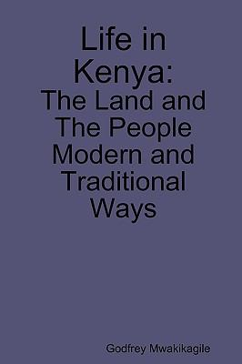 Life in Kenya: The Land and the People, Modern and Traditional Ways 9789987932276