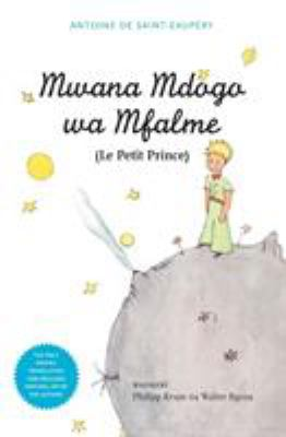Mwana Mdogo Wa Mfalme/Le Petit Prince 9789987080359