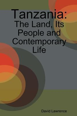 Tanzania: The Land, Its People and Contemporary Life 9789987930838