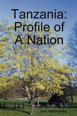Tanzania: Profile of a Nation 9789987930814