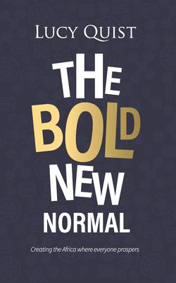 The Bold New Normal: Creating The Africa Where Everyone Prospers