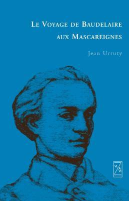 Le Voyage de Baudelaire Aux Mascareignes 9789990337525