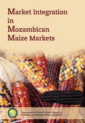 Market Integration in Mozambican Maize M 9789994455263