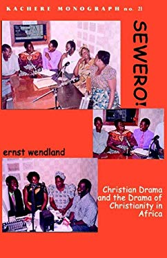 Sewero! Christian Drama and the Drama of 9789990876260